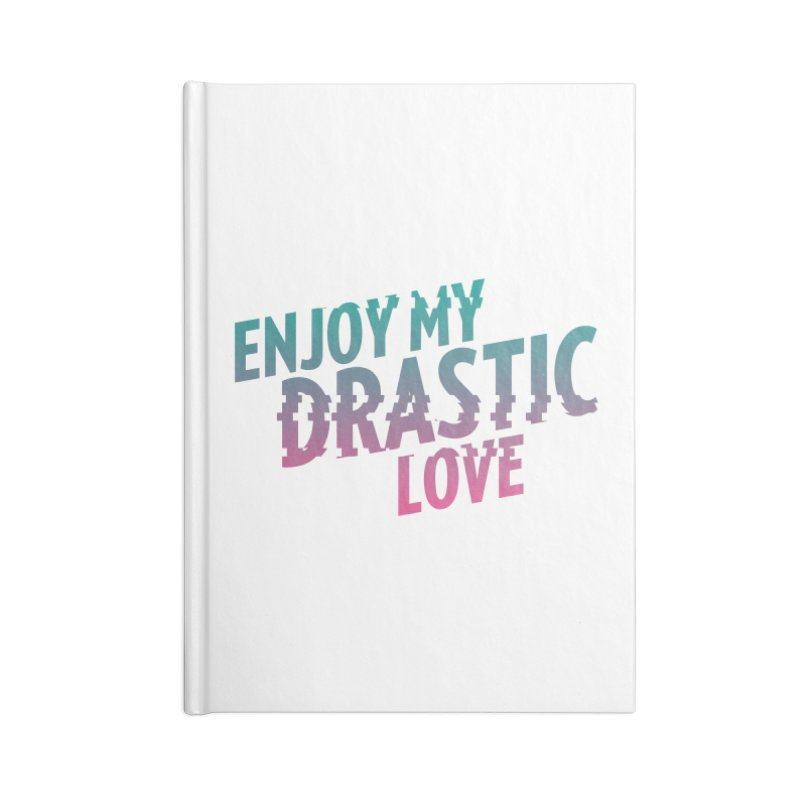 ENJOY MY DRASTIC LOVE Accessories Blank Journal Notebook by CURSE WORDS OFFICIAL SHOP