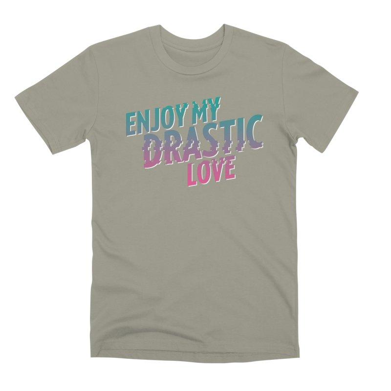 ENJOY MY DRASTIC LOVE Men's Premium T-Shirt by CURSE WORDS OFFICIAL SHOP