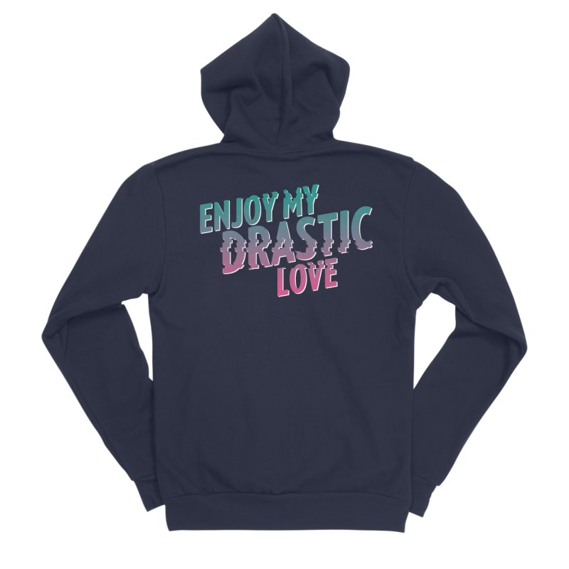ENJOY MY DRASTIC LOVE Women's Sponge Fleece Zip-Up Hoody by CURSE WORDS OFFICIAL SHOP