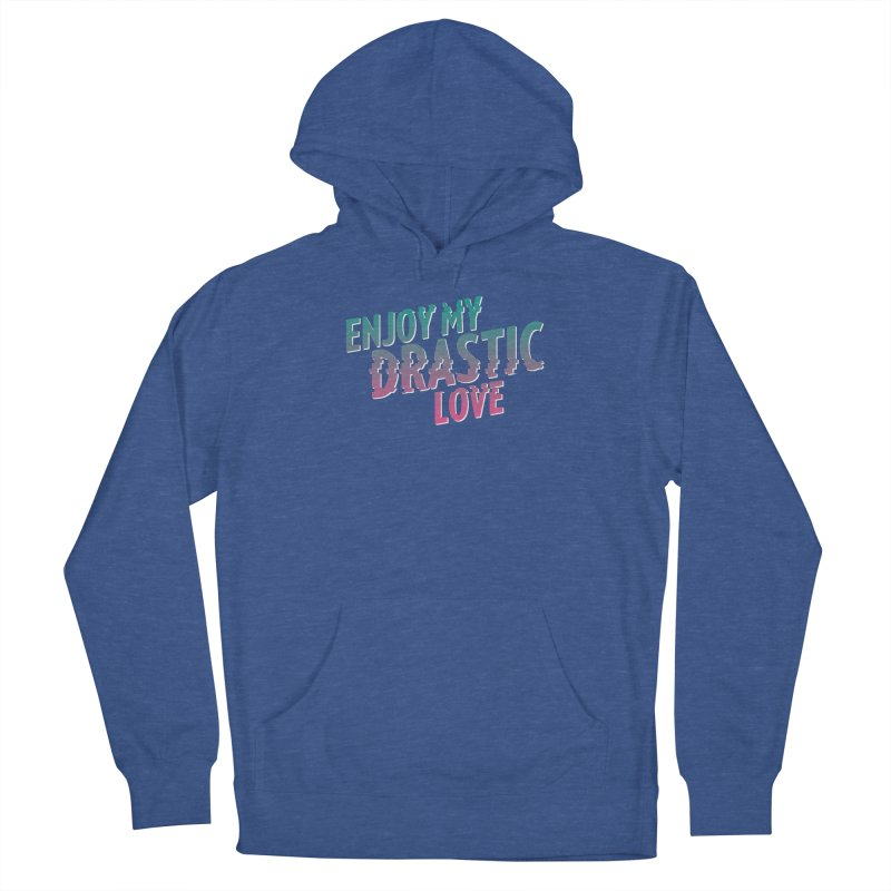 ENJOY MY DRASTIC LOVE Men's French Terry Pullover Hoody by CURSE WORDS OFFICIAL SHOP