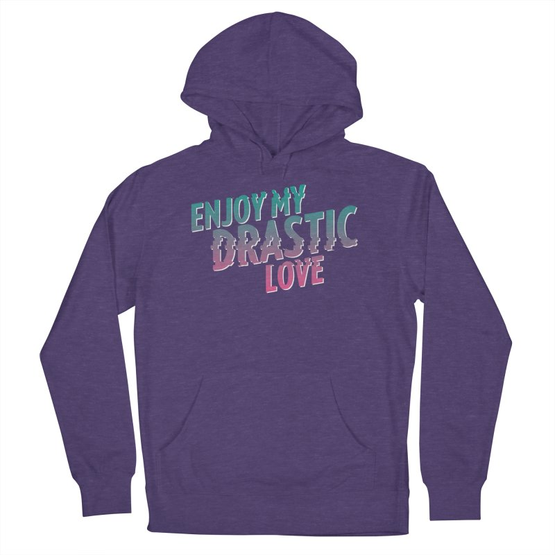 ENJOY MY DRASTIC LOVE Women's French Terry Pullover Hoody by CURSE WORDS OFFICIAL SHOP