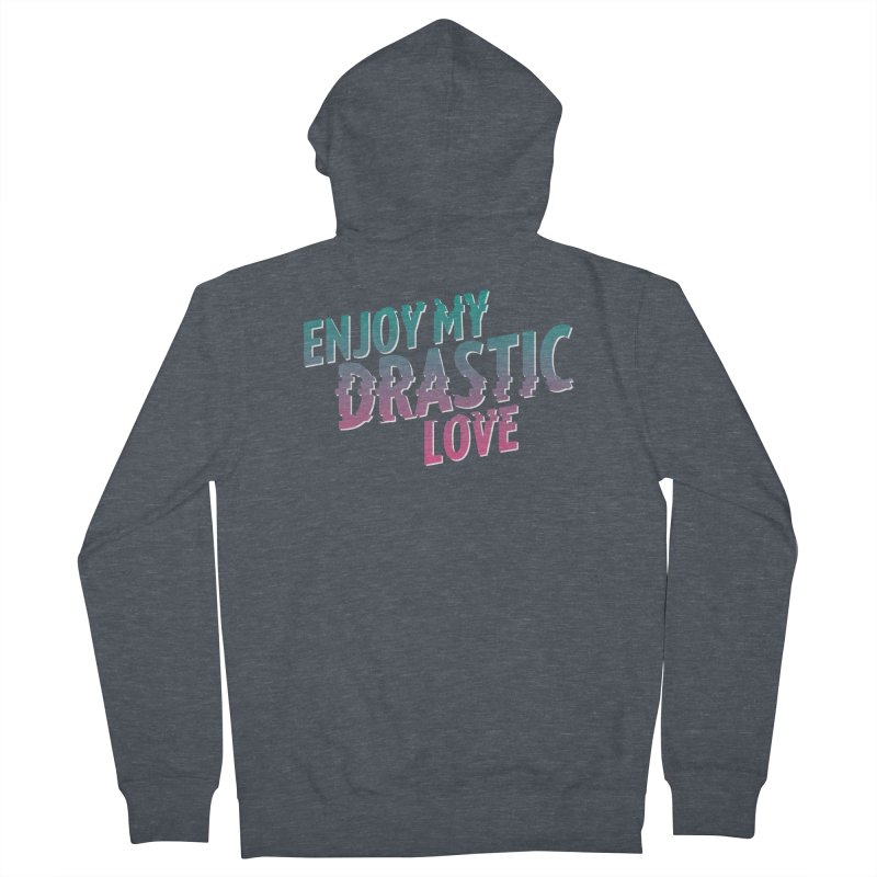 ENJOY MY DRASTIC LOVE Men's French Terry Zip-Up Hoody by CURSE WORDS OFFICIAL SHOP