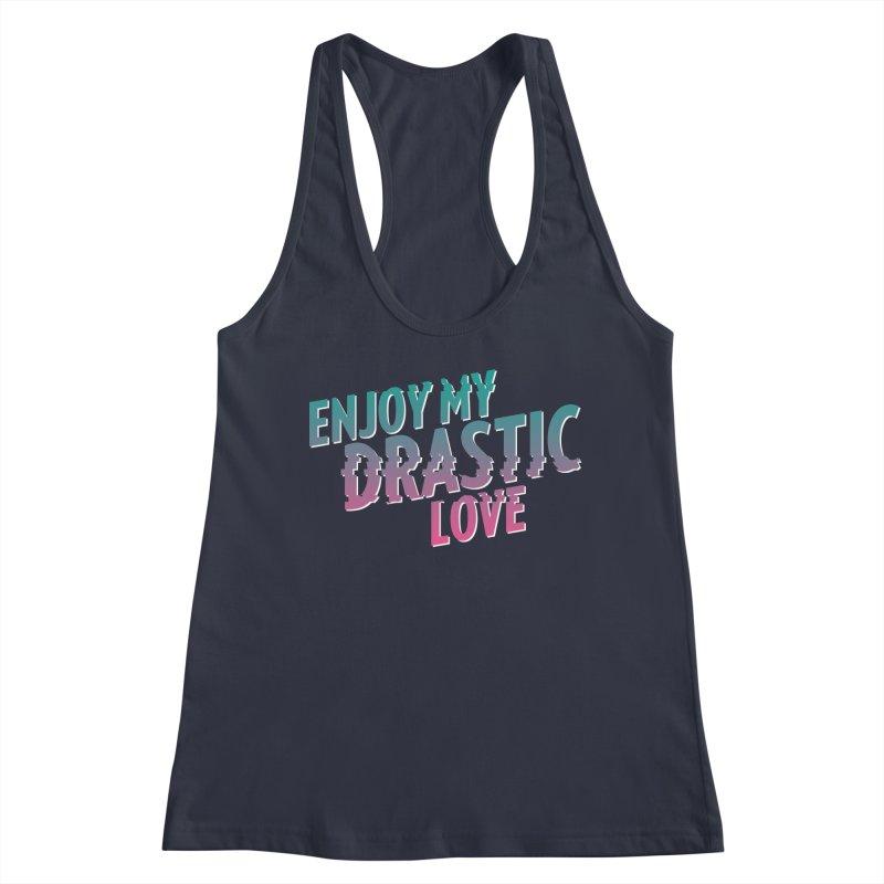 ENJOY MY DRASTIC LOVE Women's Tank by CURSE WORDS OFFICIAL SHOP