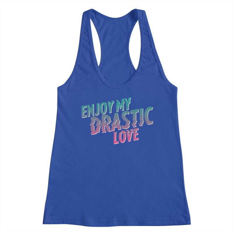 ENJOY MY DRASTIC LOVE Women's Racerback Tank by CURSE WORDS OFFICIAL SHOP
