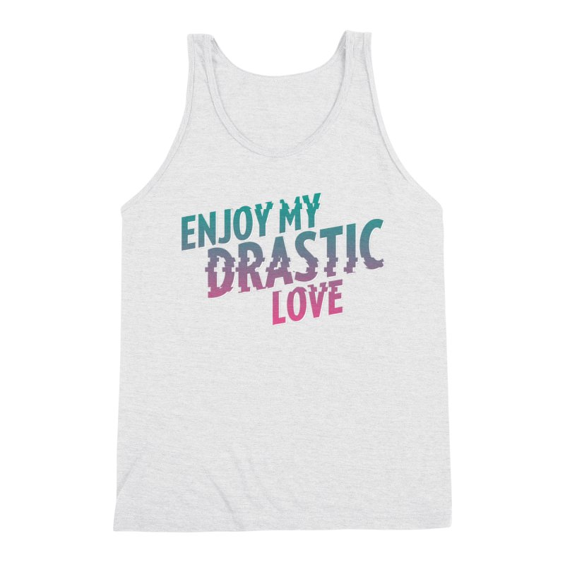 ENJOY MY DRASTIC LOVE Men's Triblend Tank by CURSE WORDS OFFICIAL SHOP