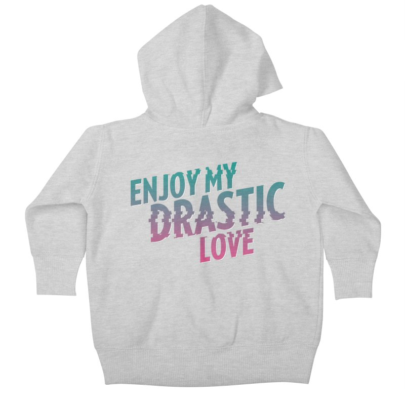 ENJOY MY DRASTIC LOVE Kids Baby Zip-Up Hoody by CURSE WORDS OFFICIAL SHOP