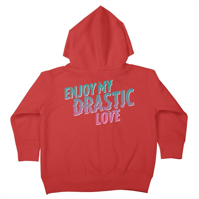 ENJOY MY DRASTIC LOVE Kids Toddler Zip-Up Hoody by CURSE WORDS OFFICIAL SHOP