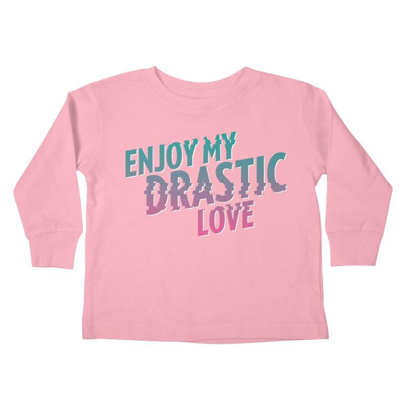 ENJOY MY DRASTIC LOVE Kids Toddler Longsleeve T-Shirt by CURSE WORDS OFFICIAL SHOP