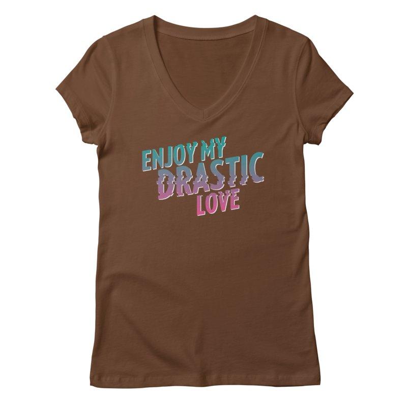 ENJOY MY DRASTIC LOVE Women's Regular V-Neck by CURSE WORDS OFFICIAL SHOP