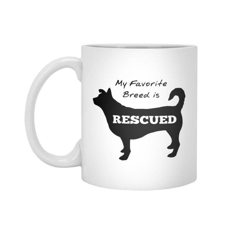 My Favorite Breed is Rescued Accessories Mug by Cute 'n Canine