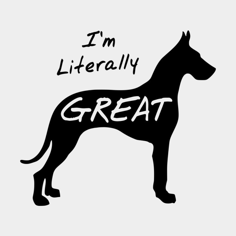 I'm Literally Great Men's T-Shirt by Cute 'n Canine