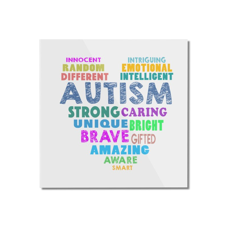 Hearty Words Home Mounted Acrylic Print by Coachella Valley Autism Society of America