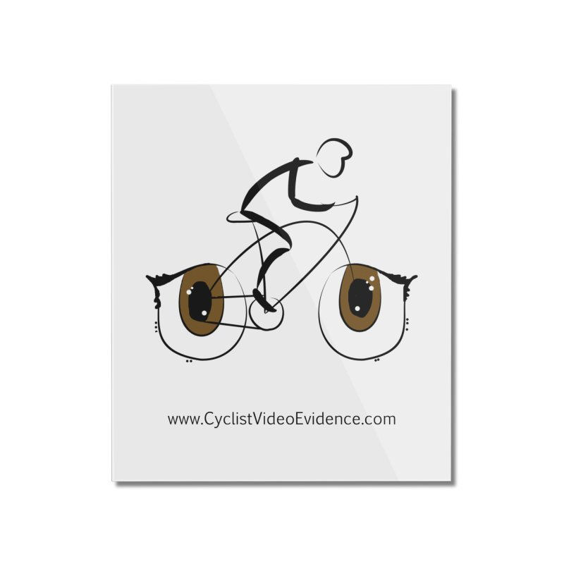 Cyclist Video Evidence Home Mounted Acrylic Print by Cyclist Video Evidence's Artist Shop