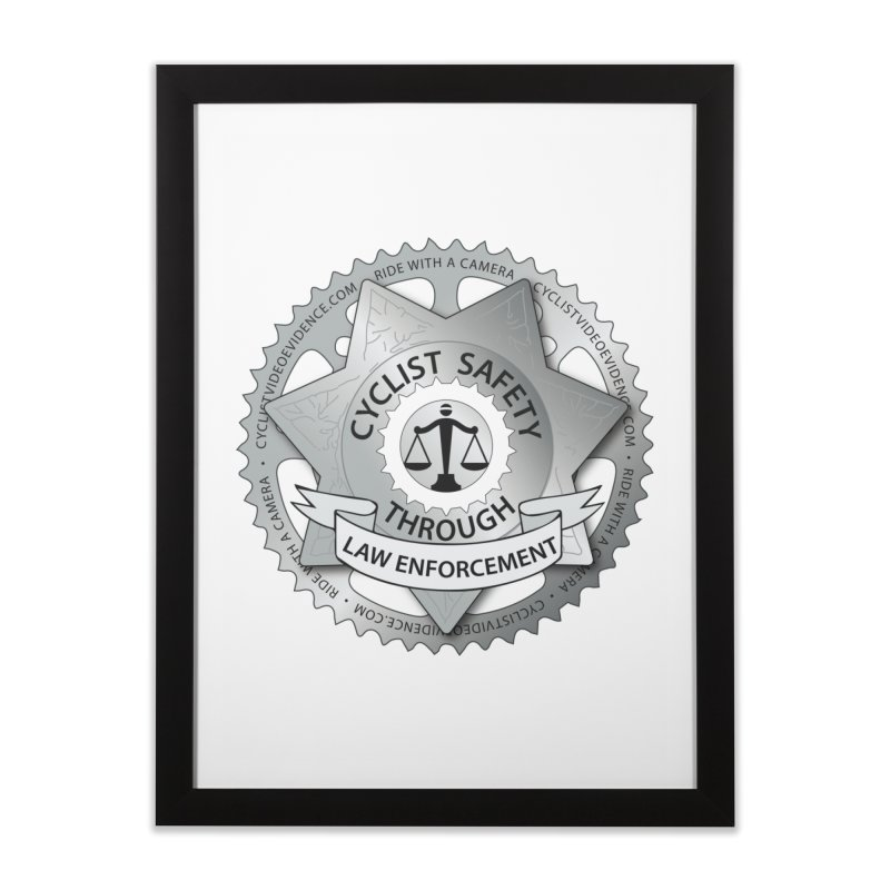 Cyclist Safety Through Law Enforcement Home Framed Fine Art Print by Cyclist Video Evidence's Artist Shop