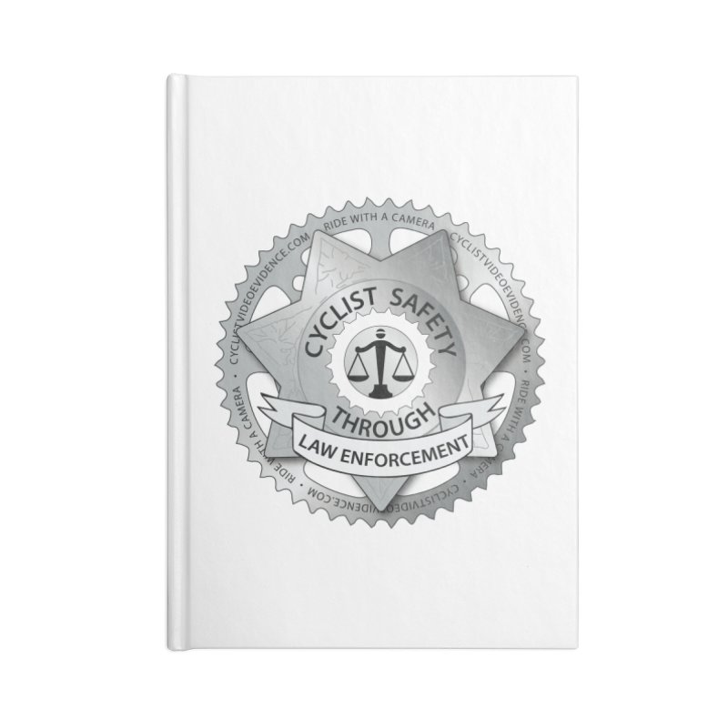 Cyclist Safety Through Law Enforcement Accessories Blank Journal Notebook by Cyclist Video Evidence's Artist Shop