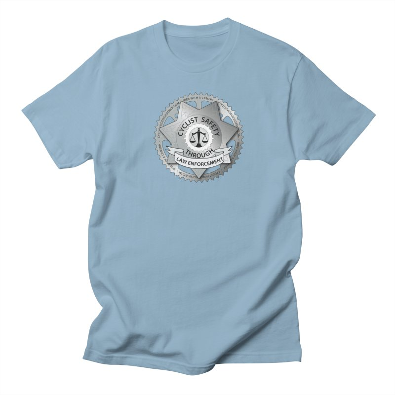Cyclist Safety Through Law Enforcement Women's Regular Unisex T-Shirt by Cyclist Video Evidence's Artist Shop
