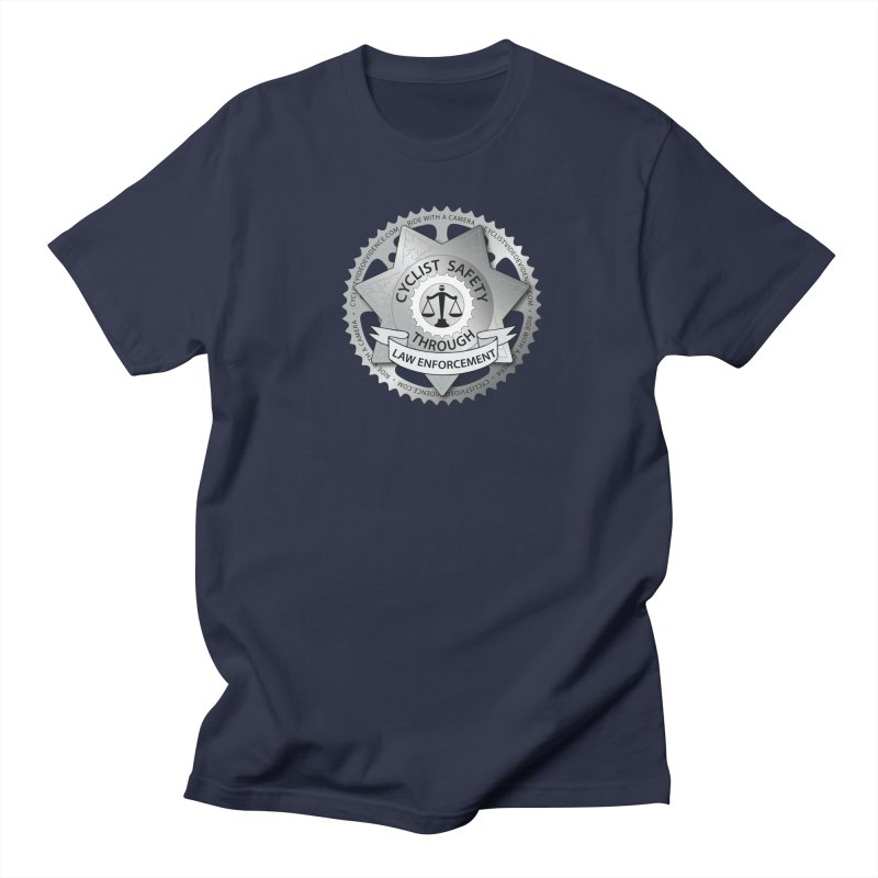 Cyclist Safety Through Law Enforcement Women's Regular Unisex T-Shirt by Cyclist Video Evidence's Artist Shop