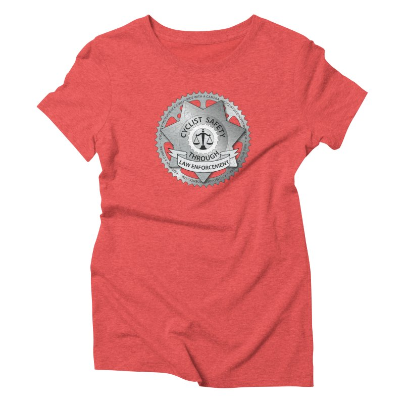 Cyclist Safety Through Law Enforcement Women's T-Shirt by Cyclist Video Evidence's Artist Shop