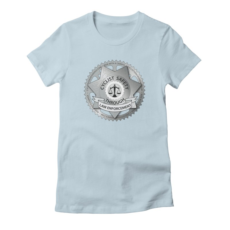 Cyclist Safety Through Law Enforcement Women's Fitted T-Shirt by Cyclist Video Evidence's Artist Shop