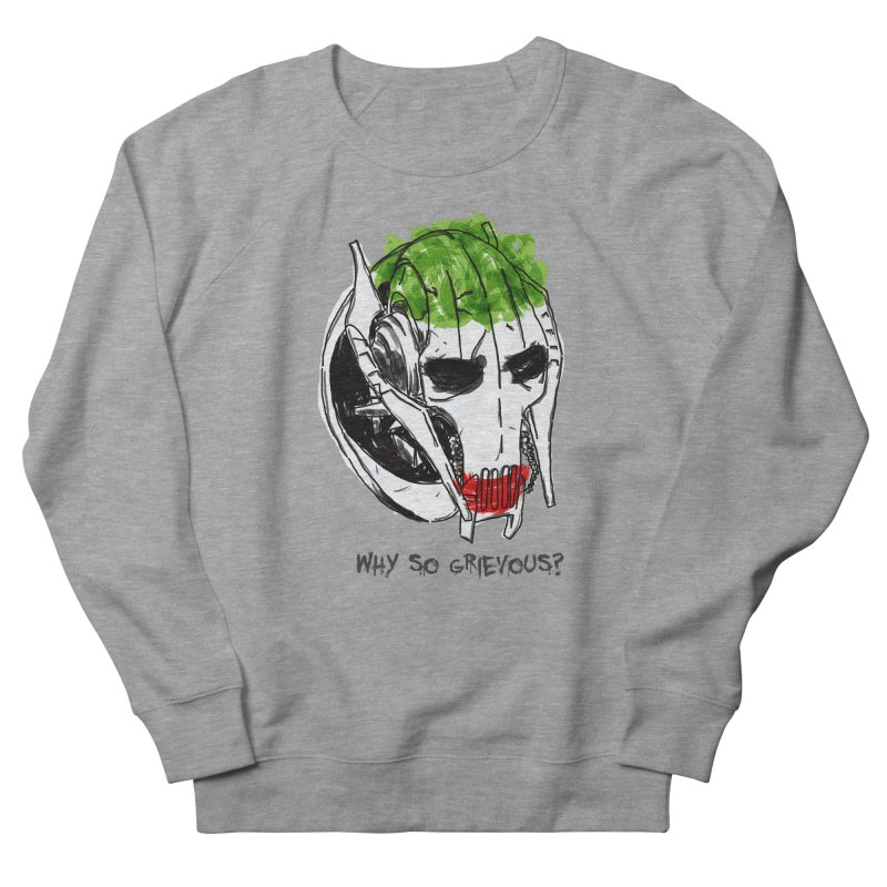Why So Grievous Men's Sweatshirt by D4N13L design & stuff