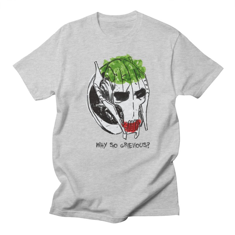 Why So Grievous Men's T-shirt by D4N13L design & stuff