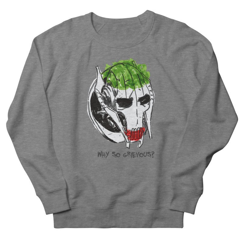 Why So Grievous Men's French Terry Sweatshirt by D4N13L design & stuff