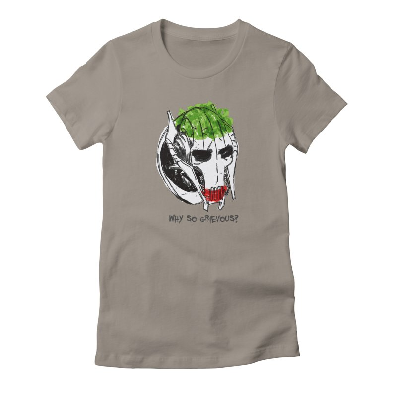 Why So Grievous Women's T-Shirt by D4N13L design & stuff