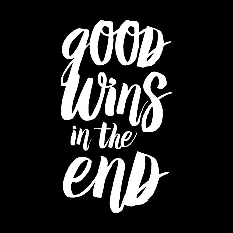 Good Wins In The End Men's T-Shirt by daab Creative's Artist Shop
