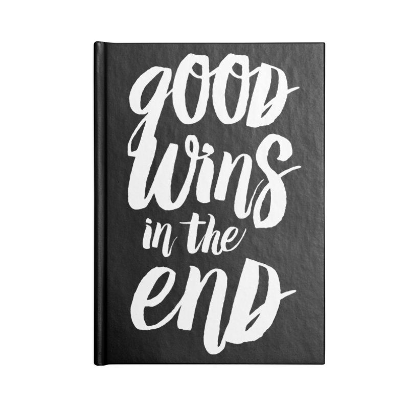 Good Wins In The End Accessories Blank Journal Notebook by daab Creative's Artist Shop