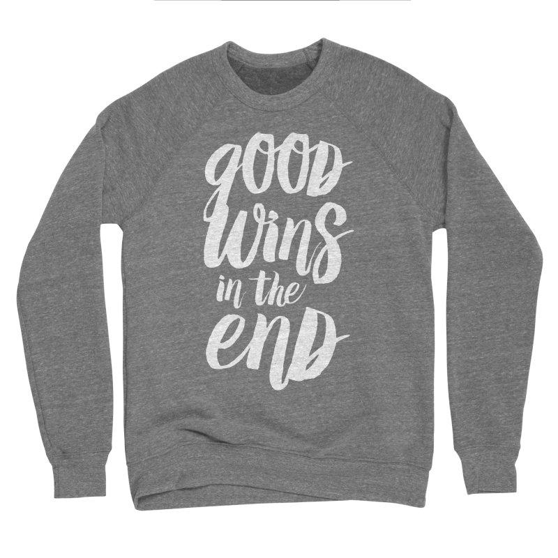 Good Wins In The End Women's Sponge Fleece Sweatshirt by daab Creative's Artist Shop