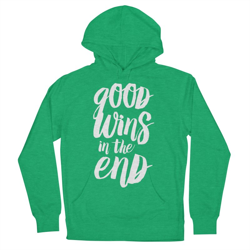 Good Wins In The End Women's French Terry Pullover Hoody by daab Creative's Artist Shop