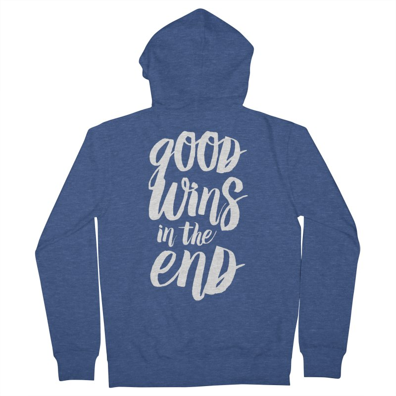 Good Wins In The End Women's French Terry Zip-Up Hoody by daab Creative's Artist Shop