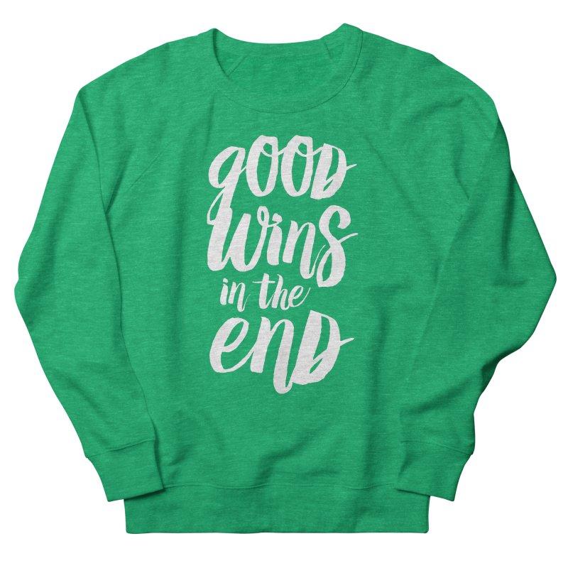 Good Wins In The End Women's Sweatshirt by daab Creative's Artist Shop