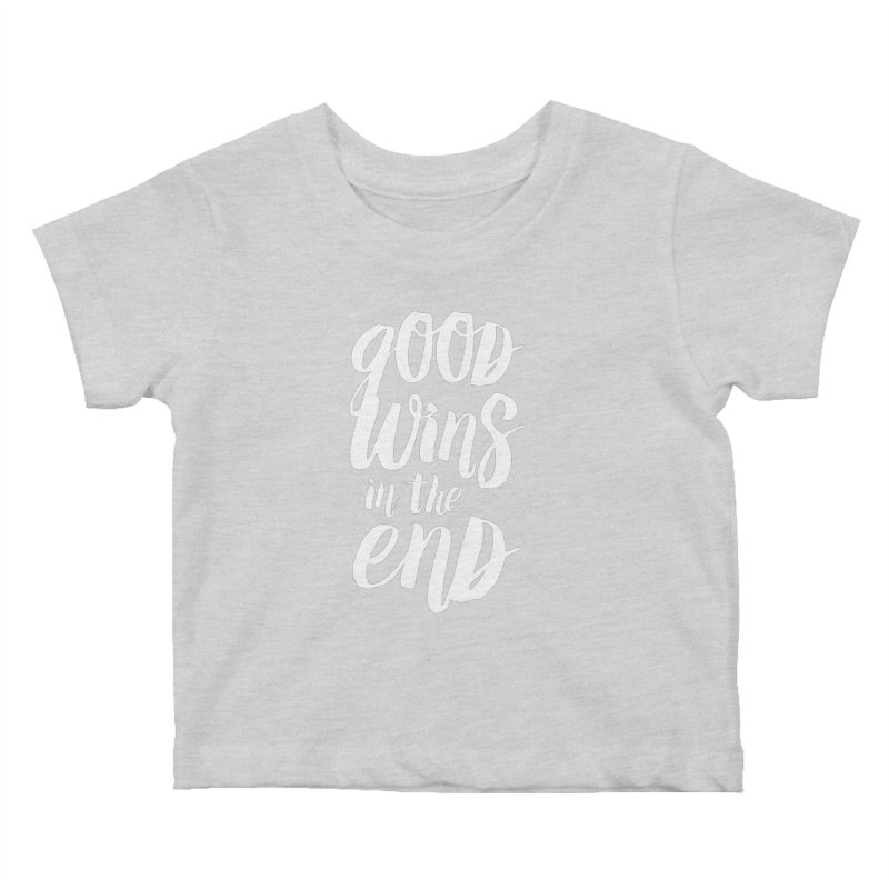 Good Wins In The End Kids Baby T-Shirt by daab Creative's Artist Shop