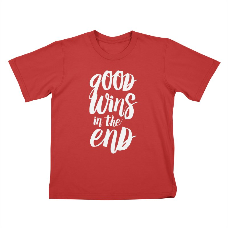 Good Wins In The End Kids T-Shirt by daab Creative's Artist Shop