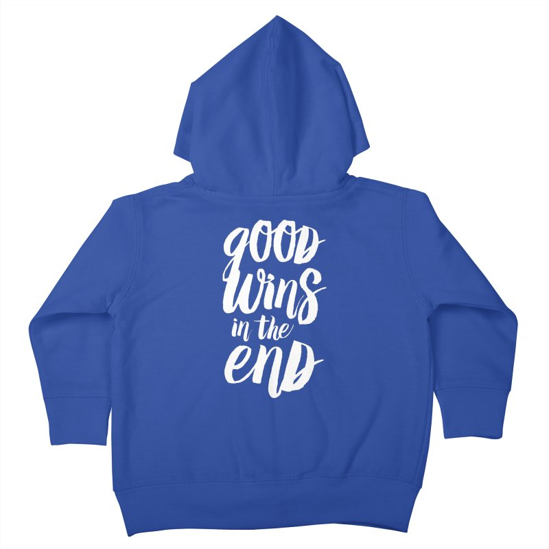 Good Wins In The End Kids Toddler Zip-Up Hoody by daab Creative's Artist Shop