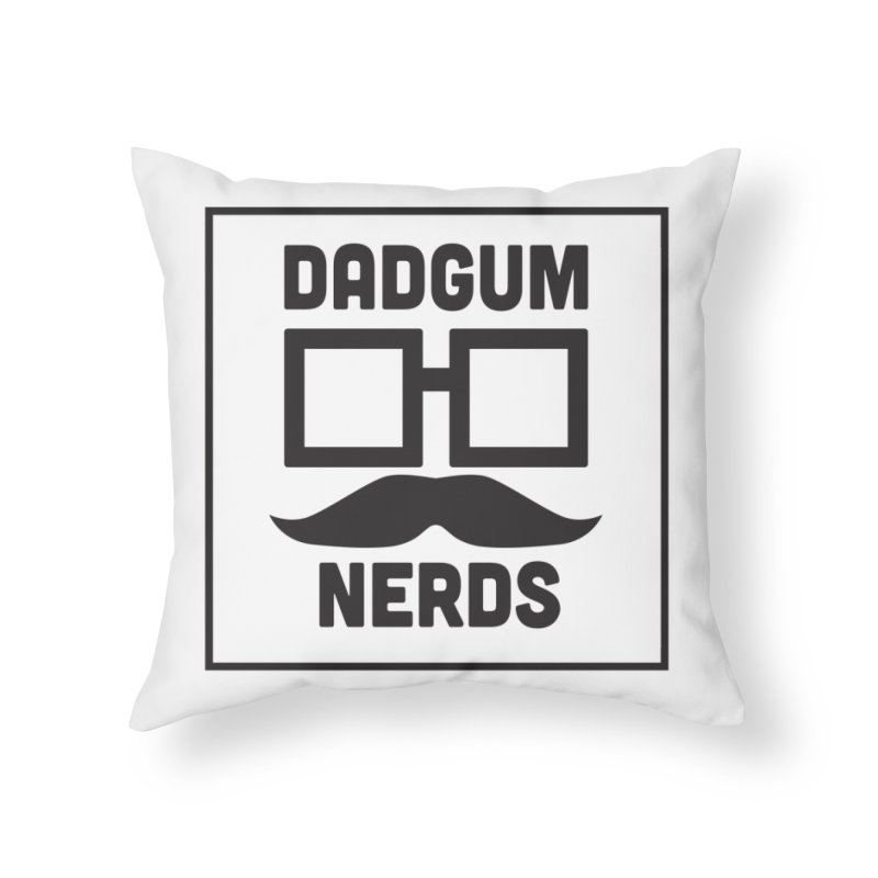 Dadgum Official Home Throw Pillow by Dadgum Nerds' Store
