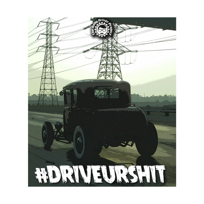 #driveurshit flat by The Daily Driver Projects Merch