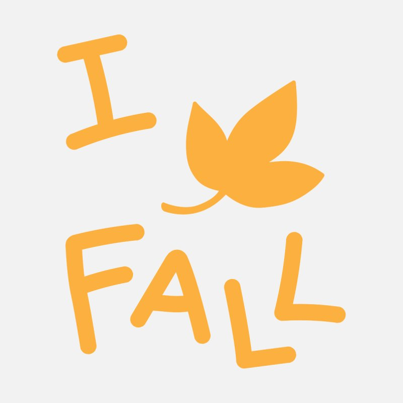 I Leaf Fall by Daily Lovejuice Apparel