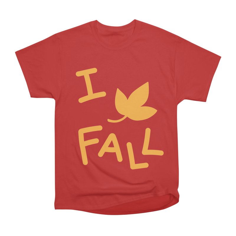I Leaf Fall Women's Heavyweight Unisex T-Shirt by Daily Lovejuice Apparel