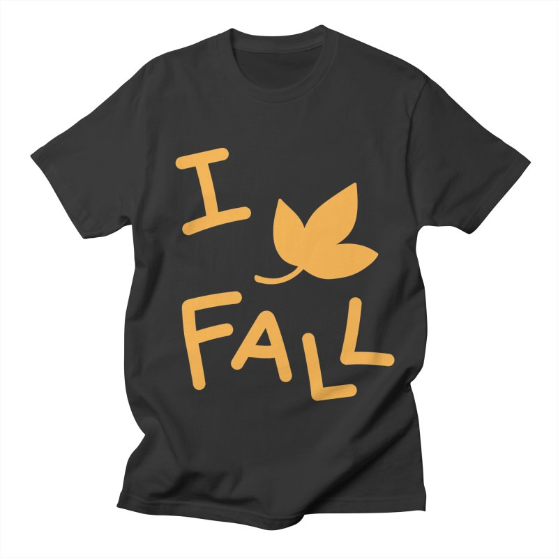 I Leaf Fall Women's Regular Unisex T-Shirt by Daily Lovejuice Apparel