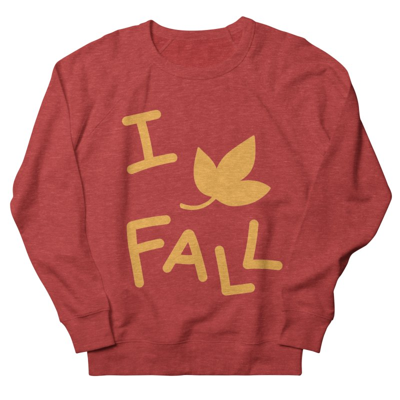 I Leaf Fall Women's Sweatshirt by Daily Lovejuice Apparel