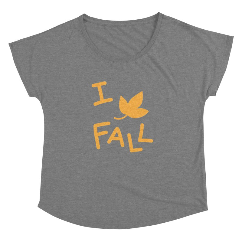 I Leaf Fall Women's Dolman by Daily Lovejuice Apparel