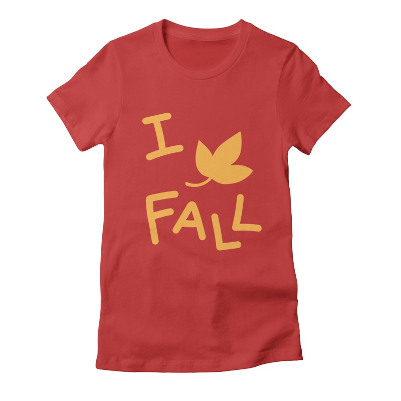 I Leaf Fall Women's Fitted T-Shirt by Daily Lovejuice Apparel