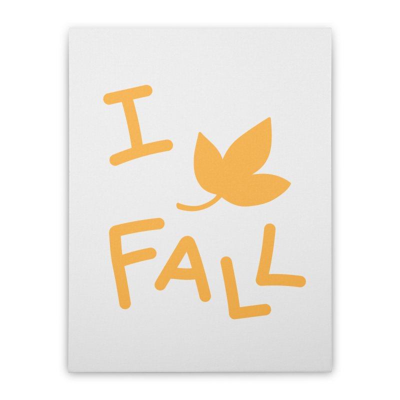 I Leaf Fall Home Stretched Canvas by Daily Lovejuice Apparel