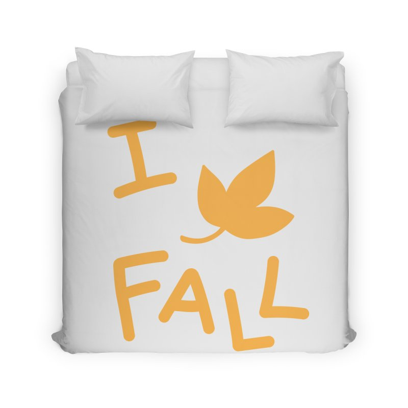 I Leaf Fall Home Duvet by Daily Lovejuice Apparel