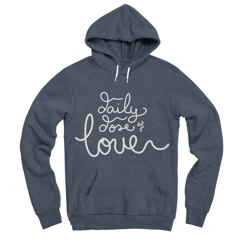 Daily Dose of Love Women's Sponge Fleece Pullover Hoody by Daily Lovejuice Apparel
