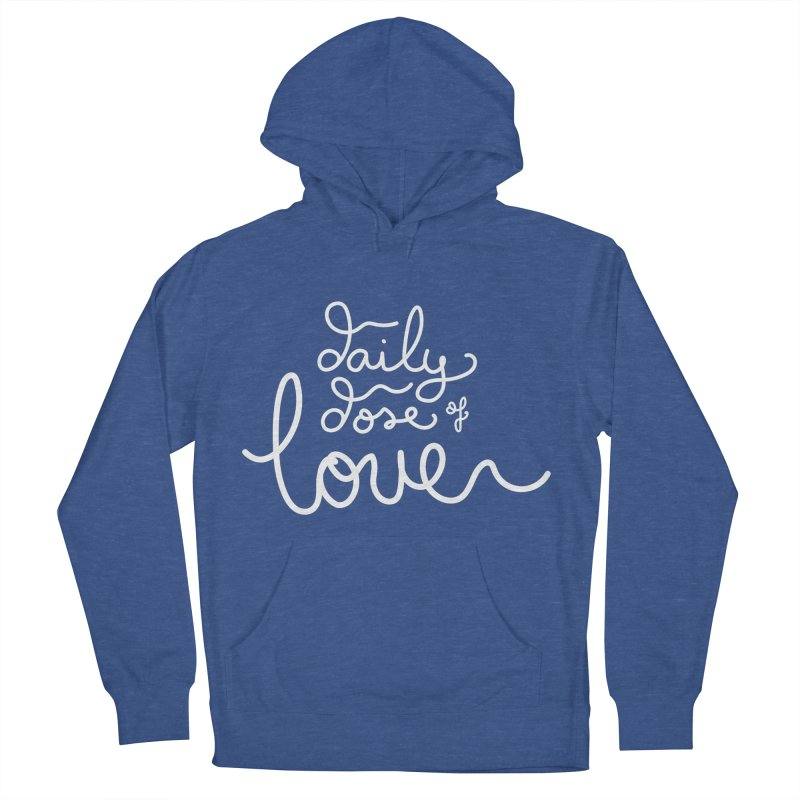 Daily Dose of Love Women's Pullover Hoody by Daily Lovejuice Apparel