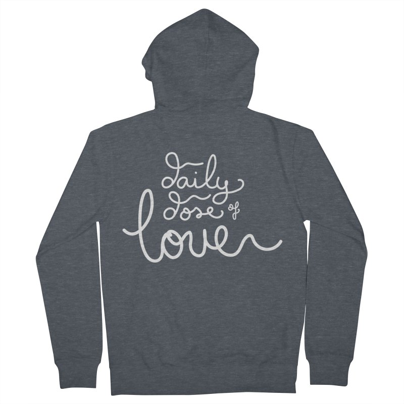 Daily Dose of Love Women's Zip-Up Hoody by Daily Lovejuice Apparel