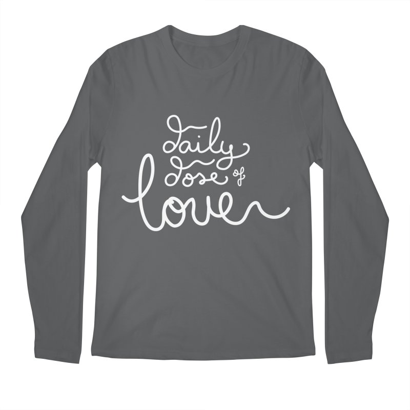 Daily Dose of Love Men's Longsleeve T-Shirt by Daily Lovejuice